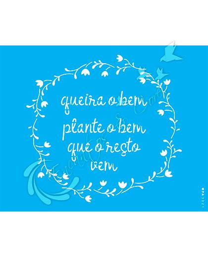 STENCIL OPA FRASE QUEIRA O BEM ( OPA 3021 )