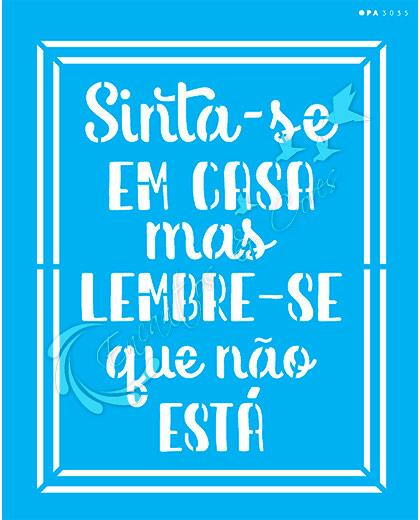 STENCIL OPA FRASE SINTA-SE EM CASA ( OPA 3035 )